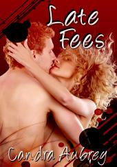 Late Fees : Erotic Sex Story: (Adults Only Erotica)