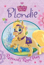Palace Pets: Blondie: Rapunzel's Royal Pony