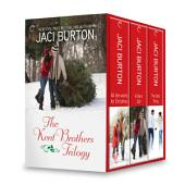 Jaci Burton The Kent Brothers Trilogy: All She Wants For Christmas\A Rare Gift\The Best Thing