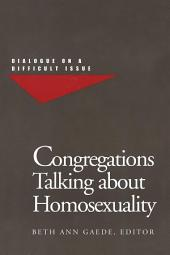 Congregations Talking about Homosexuality: Dialogue on a Difficult Issue