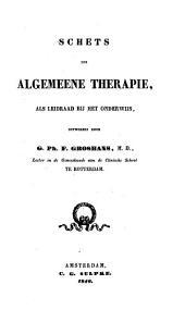 Schets der algemeene therapie, als leidraad bij het onderwijs: Volume 1