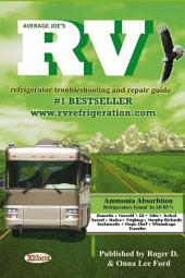 Average Joe's RV Refrigerator: Troubleshooting and Repair Guide