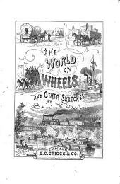 The World on Wheels and Other Sketches: By Benj. F. Taylor