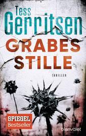 Grabesstille: Ein Rizzoli-&-Isles-Thriller
