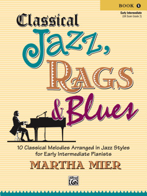 Classical Jazz  Rags   Blues  Book 1