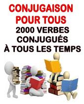 Conjugaison pour tous : 2000 verbes conjugués à tous les temps