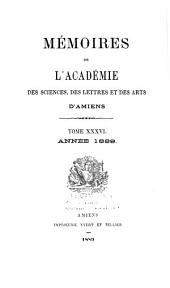 Mémoires de l'Académie des sciences, des lettres et des arts d'Amiens: Volumes36à37
