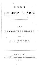 Herr Lorenz Stark: ein Charaktergemälde von J.J. Engel