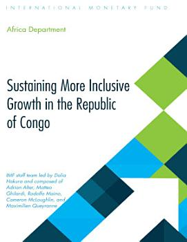 Sustaining more Inclusive Growth in the Republic of Congo PDF