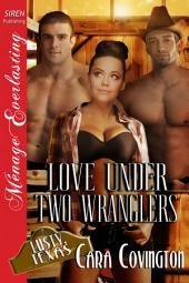 Love Under Two Wranglers [The Lusty, Texas Collection]