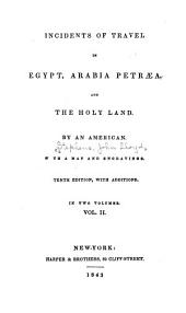 Incidents of Travel in Egypt, Arabia Petræa, and the Holy Land: Volume 2