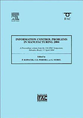Information Control Problems in Manufacturing 2004  2 volume Set  PDF
