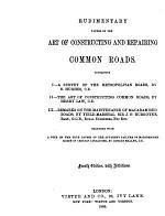 Rudimentary Papers on the Art of Constructing and Repairing Common Roads