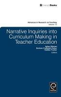 Narrative Inquiries into Curriculum Making in Teacher Education PDF