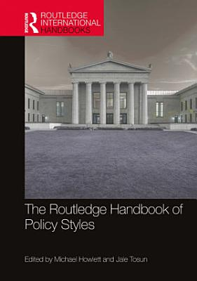 The Routledge Handbook of Policy Styles