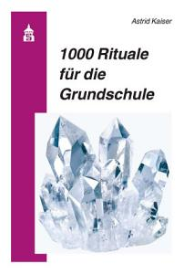1000 Rituale f  r die Grundschule PDF