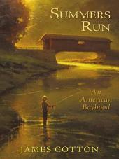 Summers Run: An American Boyhood