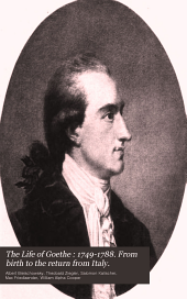 The Life of Goethe: 1749-1788. From birth to the return from Italy