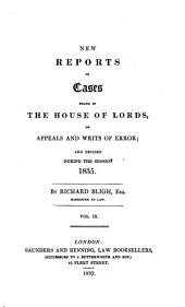 New Reports of Cases Heard in the House of Lords, on Appeals and Writs of Error: And Decided During the Session 1827-1837], Volume 9