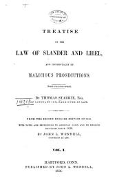 A Treatise on the Law of Slander and Libel: And Incidentally of Malicious Prosecutions, Volumes 1-2
