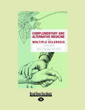 Complementary and Alternative Medicine and Multiple Sclerosis, 2nd Edition (Large Print 16pt)