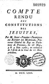 Compte rendu des constitutions des Jésuites, par M. Jean-Pierre-François de Ripert de Monclar, ...