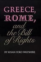 Greece  Rome  and the Bill of Rights PDF