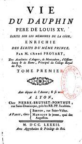 Vie du dauphin père de Louis XV