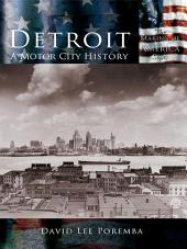 Detroit: A Motor City History