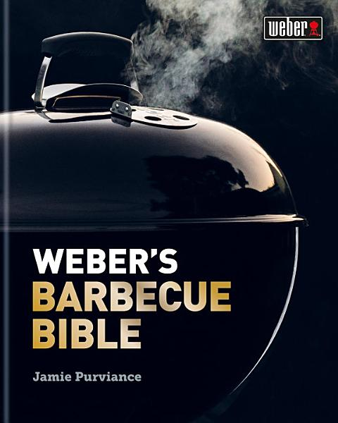 Download Weber s Barbecue Bible Book