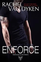 Enforce: (The Eagle Elite Saga)