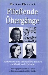Fliessende Übergänge: historische und theoretische Studien zu Musik und Literatur