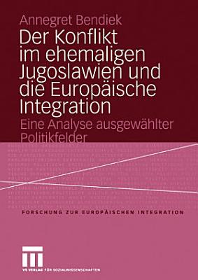 Der Konflikt im ehemaligen Jugoslawien und die Europ  ische Integration PDF