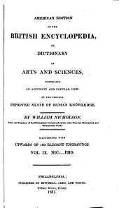 American Edition of the British Encyclopedia: Or, Dictionary of Arts and Sciences ; Comprising an Accurate and Popular View of the Present Improved State of Human Knowledge, Volume 9