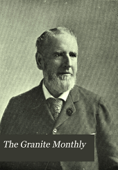 The Granite Monthly: A New Hampshire Magazine Devoted to History, Biography, Literature, and State Progress, Volume 29
