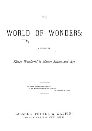 The World of Wonders  a record of things wonderful in nature  science  and art   Correspondence   PDF