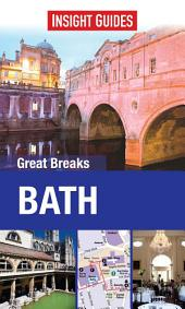 Insight Guides: Great Breaks Bath: Edition 2