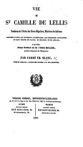 Vie de St Camille de Lellis ... composée d'après les documents authentiques, les nombreuses biographies du saint ... et précédée d'une préface de M. l'abbé Mullois
