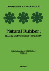 Natural Rubber: Biology, Cultivation and Technology