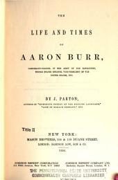 The life and times of Aaron Burr ...