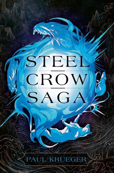 Download Steel Crow Saga Book