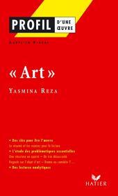 Profil - Reza (Yasmina) : Art: Analyse littéraire de l'oeuvre