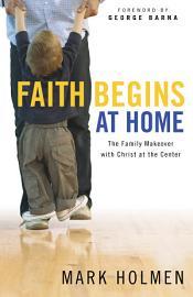 Faith Begins At Home