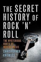 The Secret History of Rock  n  Roll PDF