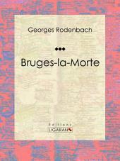 Bruges-la-Morte: Roman fantastique