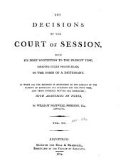 The decisions of the Court of Session: from its first institution to the present time : digested under proper heads, in the form of a dictionary, Volume 14