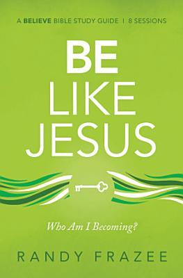 Be Like Jesus Study Guide