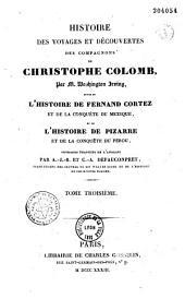 Histoire des voyages et découvertes des compagnons de Christophe Colomb, suivie de l'histoire de Fernand Cortez et de la conquête du Mexique, et de l'histoire de Pizarre et de la conquête du Pérou