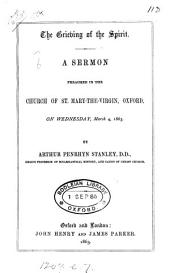 The Grieving of the Spirit: A Sermon Preached in the Church of St. Mary-the-Virgin, Oxford, on Wednesday, March 4, 1863, Volume 5