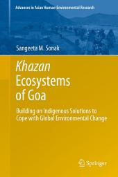 Khazan Ecosystems of Goa: Building on Indigenous Solutions to Cope with Global Environmental Change